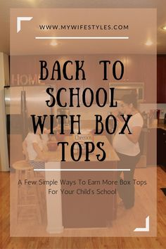 Ways to help support your childs school with Box Tops