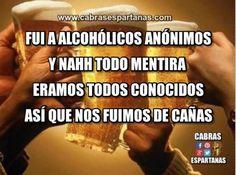 Cuando vas a alcohólicos anónimos pero es mentira porque al final sois todos conocidos. Y es que se nos conoce enseguida.
