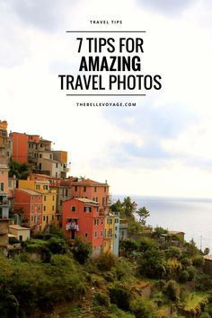 Travel photography tips from a professional photographer!  How to take better travel photos: seven tips that you can start doing right away (even if you're a beginner!) to dramatically improve your photos. #photography #tips #travel #photographytips