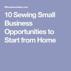 10 Sewing Small Business Opportunities to Start from Home