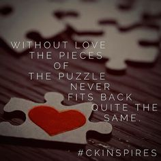 If you're putting your pieces back together you must learn to love yourself again first.  Your puzzle although complex needs completion first. It'll be what makes you strong.  #loveyourself #puzzle #pieces #piecesofyou #simple #complex #motivation #inspiration #inspirationalquotes #quote #life #ckinspires #ck