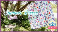 The Summer Breeze Quilt! Easy Quilting Tutorial with Kimberly Jolly of F...