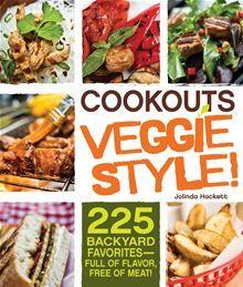 Cookouts Veggie Style!: 225 Backyard Favorites - Full of Flavor, Free of Meat by Jolinda Hackett.