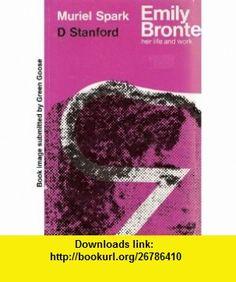 Emily Bronte Her Life and Work (9780720601947) Muriel Spark, Derek Standford , ISBN-10: 0720601940  , ISBN-13: 978-0720601947 ,  , tutorials , pdf , ebook , torrent , downloads , rapidshare , filesonic , hotfile , megaupload , fileserve