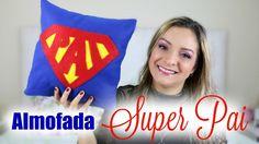 Almofada Super Pai DIY   Por Glaucia Sioli