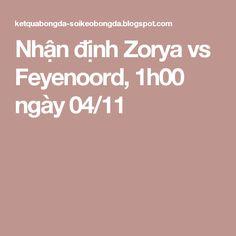 Nhận định Zorya vs Feyenoord, 1h00 ngày 04/11