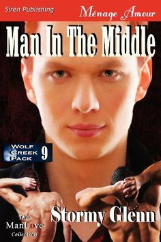 Man in the Middle [Wolf Creek Pack 9] (Siren Publishing Menage Amour ManLove) by Stormy Glenn. $15.99. Publisher: Siren Publishing, Inc. (September 21, 2012). Publication: September 21, 2012. Series - Wolf Creek Pack
