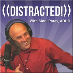 Distracted with Mark Patey: ADHD 21 Over-Dosed by Over-Prescribed