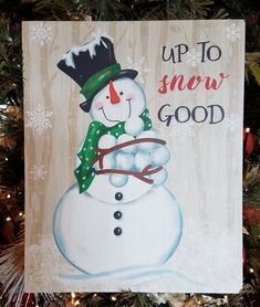 """Wooden Snowman Sign - Up To Snow Good 10"""" x 18"""" Christmas Snowman, Christmas Diy, Christmas Decorations, Diy Signs, Wood Signs, Snowman Sayings, Christmas Wooden Signs, Painted Snowman, Painted Wooden Signs"""