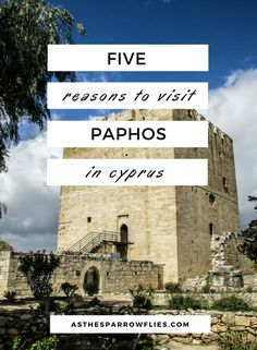5 reasons to visit Paphos in Cyprus (that don't include the beach!) http://asthesparrowflies.com/visit-paphos-in-cyprus/