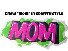 How To Draw MOM In Graffiti Bubble Letters