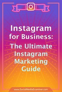Articles to help beginner, intermediate & advanced marketers use Instagram profiles, stories, live video, ads, analysis, contests, and more for business. via @smexaminer