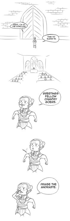 """""""PRAISE THE ANDRASTE!..."""" XD Good job, Lavellan. You totes fit in. ~ Literally HOWLED with laughter!"""