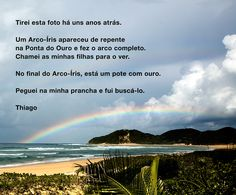 At the end of the rainbow there's a poor of gold. @punta dorada