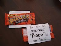 Gift idea for appreciation: Candy for Co-Workers or even family. 'You are an important Piece to our team/family.' with reese's pieces.