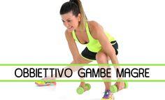Obbiettivo Gambe Magre: Come Avere Gambe Magre con gli Esercizi Efficaci