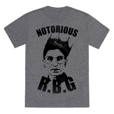 Notorious R.B.G. | T-Shirts, Tank Tops, Sweatshirts and Hoodies | HUMAN