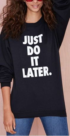 do it later sweatshirt