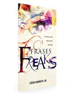 Frases Freaks — Loja do Lucinho