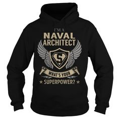 I am a Naval Architect What is Your Superpower Job Title TShirt