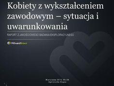 Kobiety z wykształceniem zawodowym – sytuacja i uwarunkowania RAPORT Z JAKOŚCIOWEGO BADANIA EKSPLORACYJNEGO 1 Warszawa 2015-06-06 Agnieszka Bugaj.