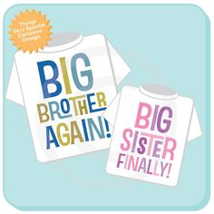 Set of Two, Sibling Big Brother Again and Big Sister Finally Tee Shirts or Onesies, Pregnancy Announcement 03252013a