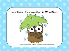 Students will have fun sorting raindrops with short u words under the correct short u word family umbrella. There are some great recording sheets that go along with this activity. Enjoy! $1.00