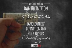 Create your own definition of Ignore others' definition and stick to your own guns. What Is Need, Business Quotes, Business Opportunities, Understanding Yourself, Definitions, Create Your Own, Motivational, Guns, Success