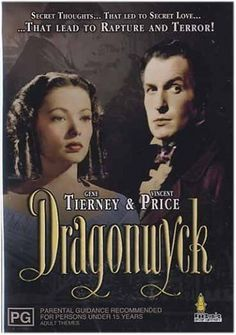 Dragonwyck by Anya Seton  starring: Gene Tierney and Vincent Price.