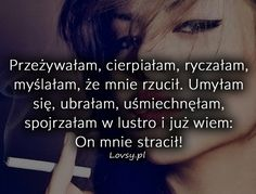 Lovsy.pl - Strona pełna uczuć. Motto, Powerful Women, Life Lessons, Motivational Quotes, Nostalgia, Sad, Thoughts, Humor, Love