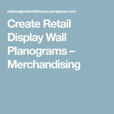 Create Retail Display Wall Planograms – Merchandising