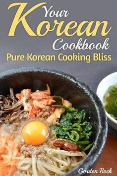Your Korean Cookbook: Pure Korean Cooking Bliss (Korean Food & Recipes) Wine Recipes, Cooking Recipes, Korean Food, Korean Recipes, Japchae, Cravings, Bliss, Beef, Pure Products