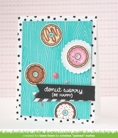 Lawn Fawn Donut Worry; confetti background stamp; woodgrain background; aqua; stripes; fishtail banners; be happy; cute; bright