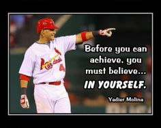 Baseball Motivation Yadier Molina Photo Quote Poster Wall Art Before You Can Achieve You Must Believe - In Yourself - Free Ship by ArleyArt on Etsy Famous Baseball Quotes, Softball Quotes, Girls Softball, Sport Quotes, Softball Stuff, Softball Players, Softball Hair, Girls Basketball, Baseball Stuff