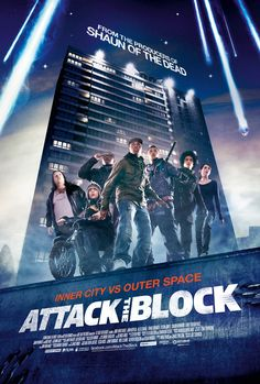 Attack the Block (2011) by Joe Cornish ♥♥♥♥♡ A teen gang in South London defend their block from an alien invasion...
