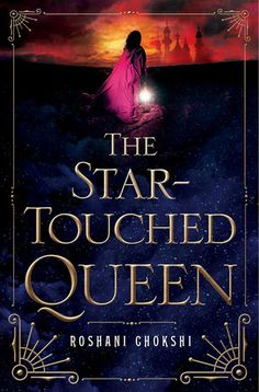 "Title: The Star-Touched Queen Author: Roshani Chokshi Series: The Star-Touched Queen, #1 Pages: 342 Publisher: St. Martin's Griffin Release Date: April 26th 2016        ""Maya is cursed.…"