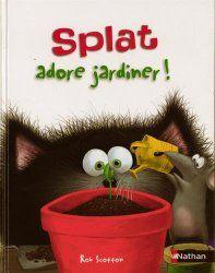 La maternelle de Laurène: Splat adore jardiner ! - fiches d'exploitation