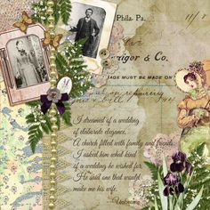 Title: Mr. and Mrs. I dreamed of a wedding of elaborate elegance, A church filled with family and friends. I asked him what kind of a wedding he wished for, He said one that would make me his wife. --Unknown Created with Vintage Pretties by 2 Curly Headed Monsters Designs available at Mischief Circus.  Thanks for looking!
