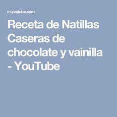 Receta de Natillas Caseras de chocolate y vainilla - YouTube