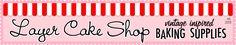 Layer Cake Shop - baking supplies