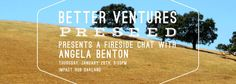 Better Ventures PreSeed will be hosting a Fireside Chat at Impact Hub Oakland on Thursday, January 28, 2016 from 6:30PM to 9:00PM. Angela Benton, Founder and CEO of NewME Accelerator, will be the featured guest speaker. Register today!
