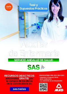 Auxiliar de enfermería : Servicio Andaluz de Salud (SAS). Test y casos prácticos: http://kmelot.biblioteca.udc.es/record=b1530464~S1*gag