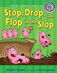 Book: Stop, Drop, and Flop in the Slop: A Short Vowel Sounds Book with Consonant Blends by Brian P. This book has simpler words with short vowel sounds and consonant blends. It would be appropriate to use for the introduction of consonant blends. Silly Sentences, Rhyming Words, Phonics Activities, Book Activities, Preschool Books, Blending Sounds, Short Vowel Sounds, Sound Words, Consonant Blends