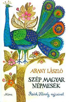 Folk Tales. Arany László - Reich Károly (ill.) : Szép magyar népmesék