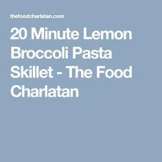 20 Minute Lemon Broccoli Pasta Skillet - The Food Charlatan