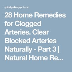 28 Home Remedies for Clogged Arteries. Clear Blocked Arteries Naturally - Part 3         |          Natural Home Remedies. Simple and Effective