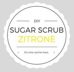 DIY Sugar Scrub / Zuckerpeeling Zitrone   Free Printable