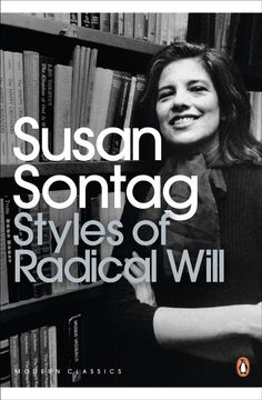 Styles of Radical Will (Penguin Modern Classics): Amazon.co.uk: Susan Sontag: Books