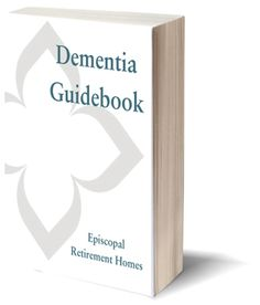 Episcopal Retirement Homes has several decades of experience in handling this disease. We've created this Dementia Guidebook as a resource to caregivers of dementia patients so that you can have assurance that your loved one ages as successfully as possible.