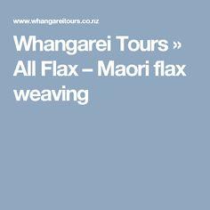 Whangarei Tours   » All Flax – Maori flax weaving